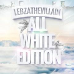 Lebza TheVillain - Just White (ft. Vestaa )